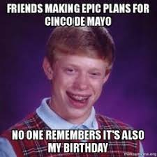 Meme Cinco De Mayo - friends making epic plans for cinco de mayo no one remembers it s