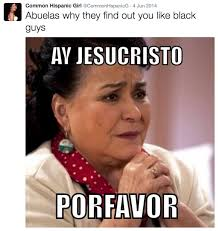Latino Memes - imgur i give you latino twitter album on imgur