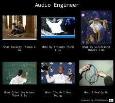Sound Engineer Meme - audio engineering jokes google search audio production