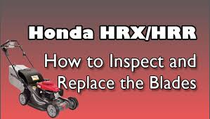 how to inspect and replace the blades of a honda hrx hrr lawn mower