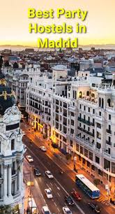 best party hostels in madrid budget your trip