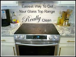 How To Clean A Glass Top Cooktop A Stroll Thru Life Easiest Way To Get Your Glass Top Range Really