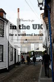 where to go in the uk for a weekend from what
