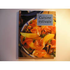 cuisine estivale cuisine estivale de parragon collectif achat vente neuf occasion