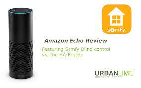 amazon echo review with ha bridge hack and somfy blind control