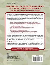 the ultimate guide to u s army combat skills tactics and