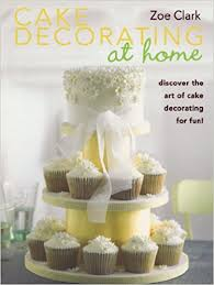 Cake Decoration Ideas At Home Cake Decorating At Home Zoe Clark 9780715337585 Amazon Com Books