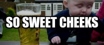 Yes Baby Meme - drunk baby and then i says to him i says you need to shut up and