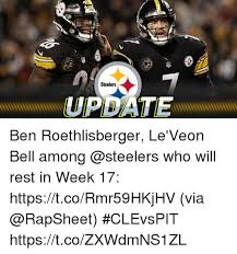 Roethlisberger Memes - steelers update ben roethlisberger le veon bell among who will rest