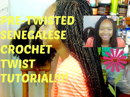 senegalese pre twisted hair pre twisted senegalese crochet twist tutorial youtube