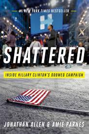 shattered inside hillary clinton u0027s doomed campaign jonathan