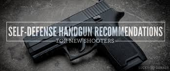handgun recommendations for new shooters lucky gunner lounge