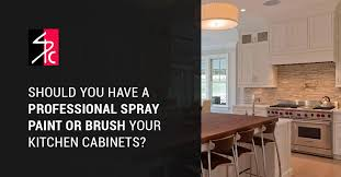 is it better to paint or spray kitchen cabinets should a professional spray paint or brush your kitchen