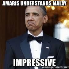 Malay Meme - amaris understands malay impressive not bad obama meme generator