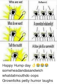 What Are We Meme - relationship goals level brazzers com happy hump day