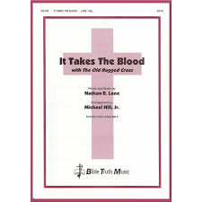 Old Rugged Cross Music It Takes The Blood Choral Octavo U2013 Bible Truth Music