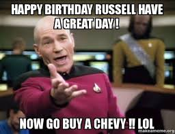Russell Meme - happy birthday russell have a great day now go buy a chevy