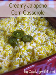 thanksgiving corn side dishes cooking with k creamy jalapeno corn casserole