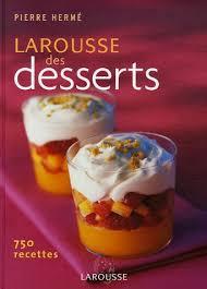 larousse cuisine dessert larouse des desserts by hermé
