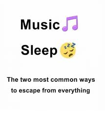 Most Common Memes - music sleep the two most common ways to escape from everything