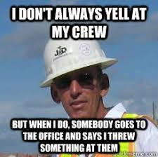 Construction Memes - disgruntled construction worker memes quickmeme