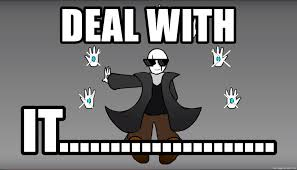 Meme Generator Deal With It - deal with it mlg gaster meme generator