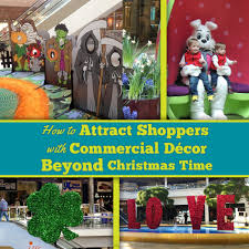 how to attract shoppers with commercial décor center stage