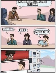 Nokia Brick Meme - boardroom meeting suggestion meme imgflip