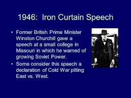 Winston Churchill Iron Curtain Speech Meaning The Cold War What Is The Cold War The Cold War Is The Conflict