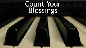 Count Your Blessings Lyrics And Chords Count Your Blessings Piano Instrumental Hymn With Lyrics