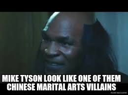 Chinese Meme Generator - meme creator mike tyson look like one of them chinese marital arts