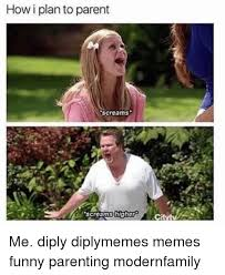 how i plan to parent screams screamshigher me diply diplymemes