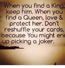 King And Queen Memes - when you find a king keep him when you find a queen love protect
