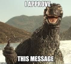 3 Approved Memes - godzilla approved imgflip