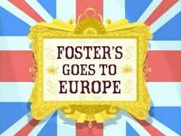 foster s home for imaginary friends foster u0027s goes to europe imagination companions a foster u0027s home