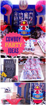 Western Themed Party Ideas 259 Best Cowboy Party Ideas Images On Pinterest Dessert Tables