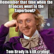 Tom Brady Funny Meme - meme maker remember that time when the broncos went to the