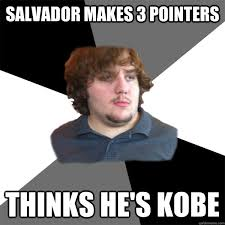 Funny Salvadorian Memes - salvador makes 3 pointers thinks he s kobe family tech support