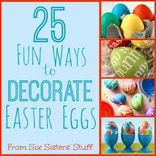 easter stuff 25 ways to decorate easter eggs six stuff six