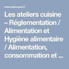 hygi鈩e alimentaire en cuisine les ateliers cuisine réglementation alimentation et hygiène
