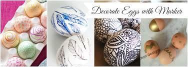 Decorating Easter Eggs With Markers by The Ultimate Easter Egg Decorating Collection Uncommon Designs