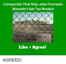companies that ship overseas shouldn t get tax breaks this