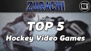 top 5 hockey video games zurachi youtube