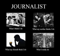 Journalism Meme - another take on the journalists what we do meme journalism isn