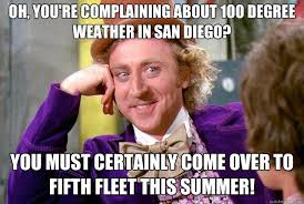 San Diego Meme - oh you re complaining about 100 degree weather in san diego you