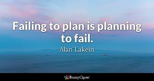 failing to plan is planning to fail alan lakein brainyquote