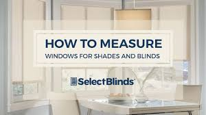 how to measure windows for your blinds and shades youtube