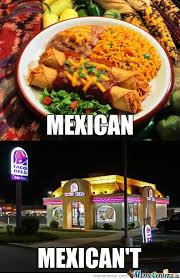 Mexican Food Memes - mexican food by recyclebin meme center