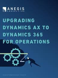 upgrading dynamics ax to dynamics 365 for operations by anegis