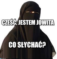 Burka Meme - cze蝗艸 jestem jowita burka meme on memegen